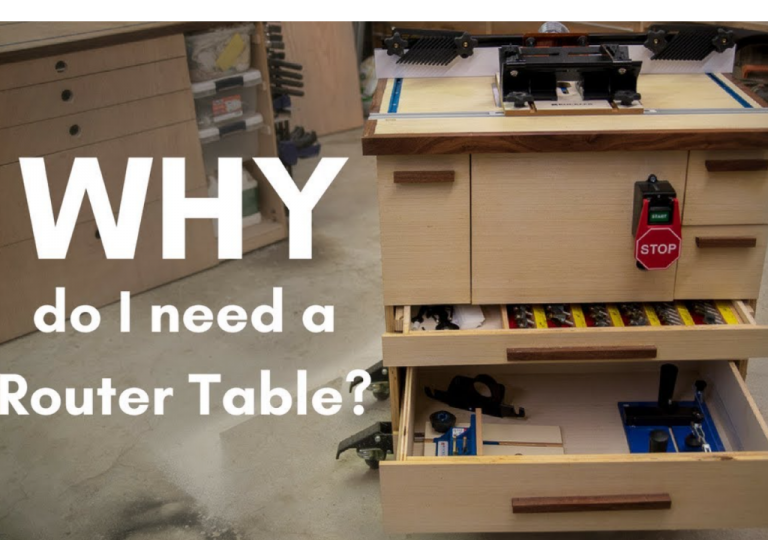 Why do i need a router table